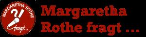 Margaretha Rothe fragt …